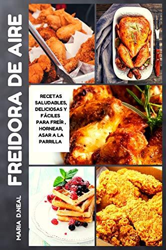 Libro de cocina de la freidora de aire (Air Fryer Cookbook SPANISH VERSION):...